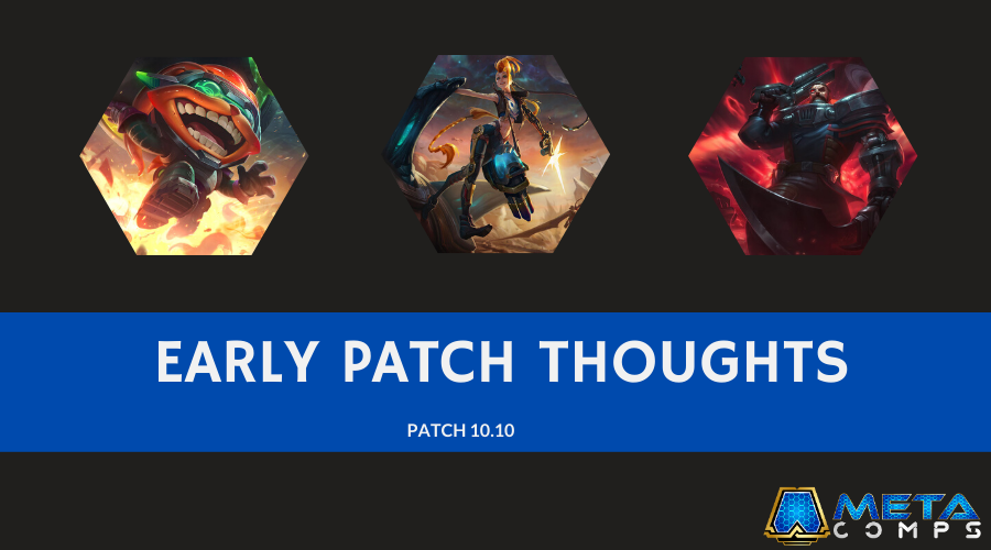 Early Patch Thoughts - Patch 10.10